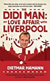 Dietmar Hamann The Didi Man by Hamann, Dietmar (2013)