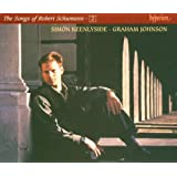 The Songs of Robert Schumann Simon Keenlyside Graham Johnsonpar Robert Schumann