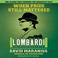When Pride Still Mattered (       UNABRIDGED) by David Maraniss Narrated by Richard M. Davidson