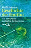 Geschichte der Sintflut: Auf den Spuren der fr�hen Zivilisationen (Beck'sche Reihe)