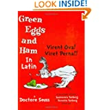 Virent Ova! Viret Perna!! (Green Eggs and Ham in Latin)
