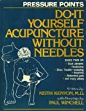 Pressure Points: Do It Yourself Acupuncture Without Needles