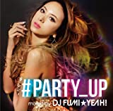 ��PARTY_UP mixed by DJ FUMI��YEAH!