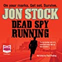 Dead Spy Running (       UNABRIDGED) by Jon Stock Narrated by Paul Panting