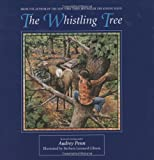 The Whistling Tree (0974930393) by Audrey Penn