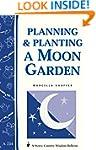 Planning & Planting a Moon Garden: St...