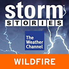 Storm Stories: 2003 California Wildfires (       UNABRIDGED) by The Weather Channel Narrated by Jim Cantore