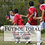 Futbol Total: Latinoamericana de futbol en Alabama
