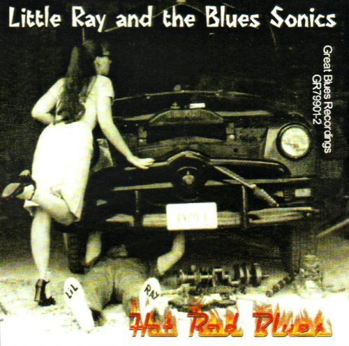 Hot Rod Blues by Little Ray & The Blues Sonics (2014-08-02)