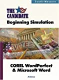 img - for The Candidate: A Beginning Simulation for COREL WordPerfect & Microsoft Word book / textbook / text book