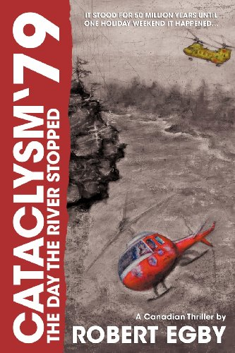 Cataclysm '79: The Day the River Stopped