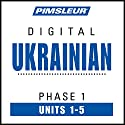 Ukrainian Phase 1, Unit 01-05: Learn to Speak and Understand Ukrainian with Pimsleur Language Programs Audiobook by  Pimsleur Narrated by  Pimsleur