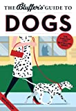 The Bluffers Guide to Dogs (The Bluffers Guides)