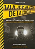 img - for Journeys to the City's East Side: A Chronicle of the War Against Narcos in Tijuana by Omar Mill??n (2015-11-25) book / textbook / text book