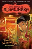 The Second Spy: The Books of Elsewhere, Vol. 3
