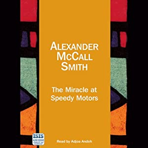 The Miracle at Speedy Motors | [Alexander McCall Smith]