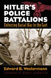 img - for Hitler's Police Battalions: Enforcing Racial War in the East (Modern War Studies) book / textbook / text book