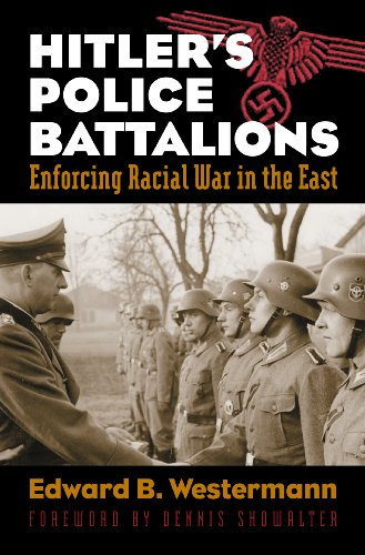 Hitler's Police Battalions: Enforcing Racial War in the East (Modern War Studies (Paperback))