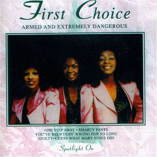 First Choice - Armed and Extremely Dangerous - Zortam Music