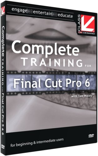 Class on Demand Complete Training for Final Cut Pro 6 Educational Training Tutorial DVD-ROM with Tom Wolsky 90200