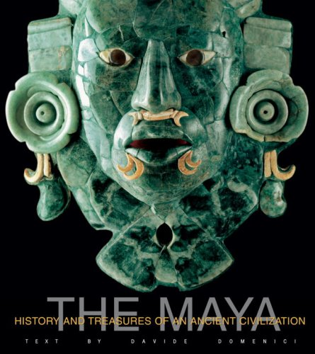Maya: History and Treasures of an Ancient Civilization