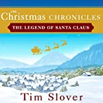 The Christmas Chronicles: The Legend of Santa Claus | Tim Slover
