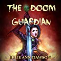 The Doom Guardian: Chronicles of Cambrea Audiobook by Julie Ann Dawson Narrated by Cristina Petrarca