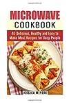 Microwave Cookbook: 40 Delicious, Hea...