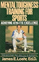 Mental Toughness Training for Sports: Achieving Athletic Excellence