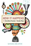 How It Happens: the extraordinary processes of everyday things (0375720820) by Kipfer, Barbara Ann
