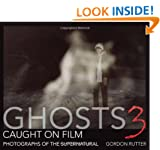 Ghosts Caught on Film: 3: Photographs of Ghostly Phenomena