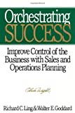 Orchestrating Success: Improve Control of the Business with Sales & Operations Planning