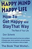 img - for Happy Mind Happy Life: How To Get Happy and Stay That Way The Rest of Your Life by Don Schenk (2013-08-26) book / textbook / text book