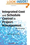 Integrated Cost and Schedule Control in Project Management, Second Edition