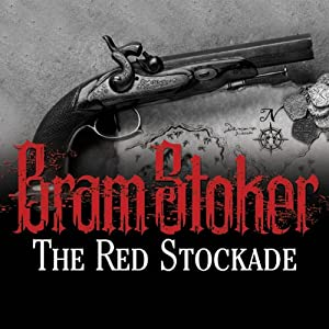 The Red Stockade | [Bram Stoker]