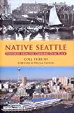 Image of Native Seattle: Histories from the Crossing-Over Place (Weyerhaeuser Environmental Books)