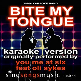 Bite My Tongue (Originally Performed By You Me At Six feat. Oli Sykes) [Karaoke Audio Version]