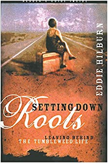 Setting Down Roots, Leaving Behind the Tumbleweed Life