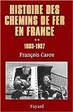 Histoire des chemins de fer en France : Tome 2, 1883-1937