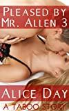 img - for Pleased by Mr. Allen 3 (A Taboo Story) book / textbook / text book