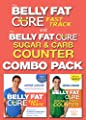 The Belly Fat Cure Fast Track Combo Pack Includes The Belly Fat Cure Fast Track And The Belly Fat Cure Sugar And Carb Counter by Hay House