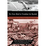 No One Had a Tongue to Speak: The Untold Story of One of History's Deadliest Floods ~ Utpal Sandesara