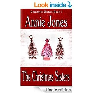 The Christmas Sisters (The Christmas Sisters for All Seasons Book 1)