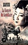 La fianc�e du kamikaze par Antier