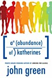 An Abundance of Katherines[ AN ABUNDANCE OF KATHERINES ] by Green, John (Author) Sep-21-06[ Hardcover ]