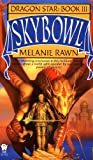 Skybowl (Dragon Star, Book 3) (0886775957) by Melanie Rawn
