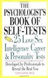 The Psychologist's Book Of Self-Tests: 25 Love, Sex, Intelligence, Career, And Personality Tests Developed By Professionals to Reveal the Real You (0399522115) by Janda, Louis H.