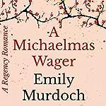 A Michaelmas Wager | Emily Murdoch