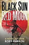 Black Sun, Red Moon: A Novel of Java
