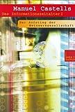 Das Informationszeitalter Wirtschaft. Gesellschaft. Kultur. Bd. 1: Die Netzwerkgesellschaft. (3810032239) by Castells, Manuel